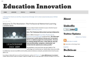 http://educationinnovation.typepad.com/my_weblog/2009/07/welcome-to-the-revolution-the-professional-networked-learning-collaborative.html