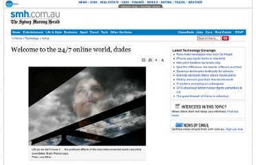 http://www.smh.com.au/news/technology/welcome-to-the-247-online-world-dudes/2007/09/23/1190486137509.html?page=fullpage
