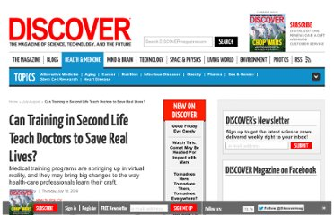 http://discovermagazine.com/2009/jul-aug/15-can-medical-students-learn-to-save-real-lives-in-second-life/article_view?b_start:int=0