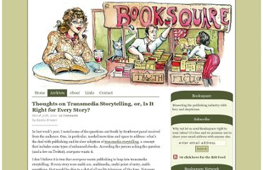 http://booksquare.com/thoughts-on-transmedia-storytelling-or-is-it-right-for-every-story/