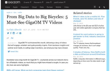 http://gigaom.com/2010/10/27/from-big-data-to-big-bicycles-5-must-see-gigaom-tv-videos/