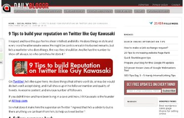 http://www.dailybloggr.com/2009/07/9-tips-to-build-your-reputation-on-twitter-like-guy-kawasaki/
