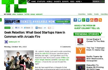 http://techcrunch.com/2010/10/04/geek-rebellion-what-good-startups-have-in-common-with-arcade-fire/