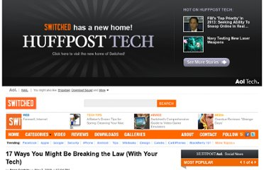 http://www.switched.com/2009/05/07/17-ways-you-might-be-breaking-the-law-with-your-tech/