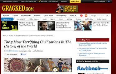 http://www.cracked.com/article_16972_the-5-most-terrifying-civilizations-in-history-world.html