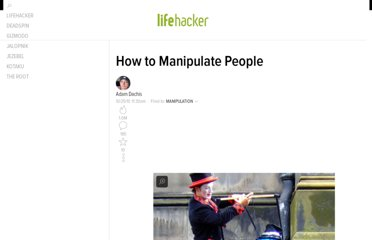 http://lifehacker.com/5672291/how-to-manipulate-people