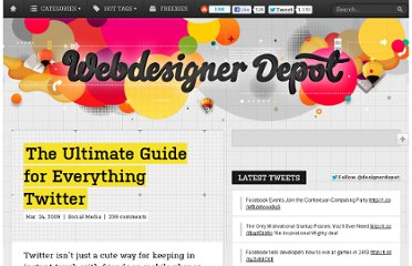 http://www.webdesignerdepot.com/2009/03/the-ultimate-guide-for-everything-twitter/