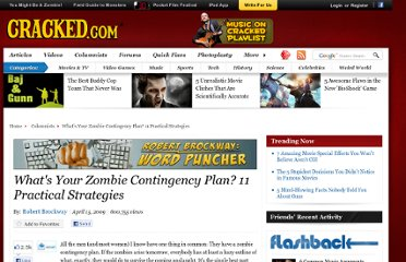 http://www.cracked.com/blog/whats-your-zombie-contingency-plan-11-practical-strategies/