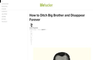 http://lifehacker.com/5676149/how-to-ditch-big-brother-and-disappear-forever