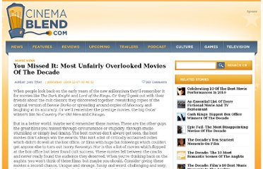 http://www.cinemablend.com/new/You-Missed-It-Most-Unfairly-Overlooked-Movies-Of-The-Decade-16012.html