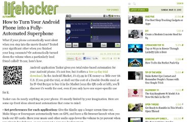 http://lifehacker.com/5599116/how-to-turn-your-android-phone-into-a-fully+automated-superphone