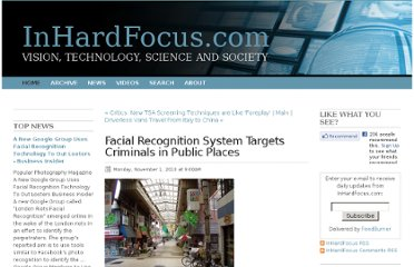 http://inhardfocus.com/inhardfocus/2010/11/1/facial-recognition-system-targets-criminals-in-public-places.html