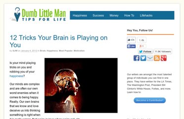 http://www.dumblittleman.com/2009/06/12-tricks-your-brain-is-playing-on-you.html