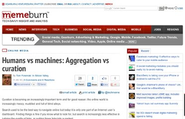 http://memeburn.com/2010/11/humans-vs-machines-aggregation-vs-curation/
