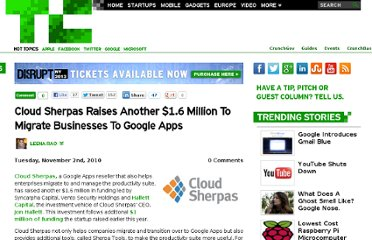 http://techcrunch.com/2010/11/02/cloud-sherpas-raises-another-1-6-million-to-migrate-businesses-to-google-apps/
