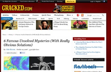 http://www.cracked.com/article_16671_6-famous-unsolved-mysteries-with-really-obvious-solutions.html