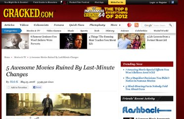 http://www.cracked.com/article_16258_5-awesome-movies-ruined-by-last-minute-changes.html