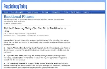 http://www.psychologytoday.com/blog/emotional-fitness/201004/10-life-enhancing-things-you-can-do-in-ten-minutes-or-less
