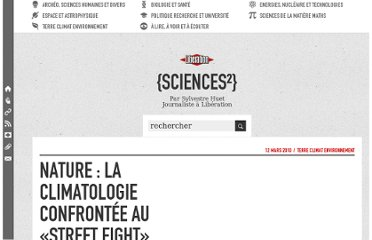 http://sciences.blogs.liberation.fr/home/2010/03/nature-la-climatologie-confront%C3%A9e-au-street-fight.html
