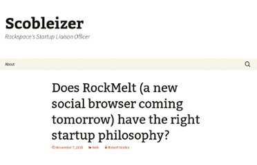 http://scobleizer.com/2010/11/07/does-rockmelt-a-new-social-browser-coming-tomorrow-have-the-right-startup-philosophy/