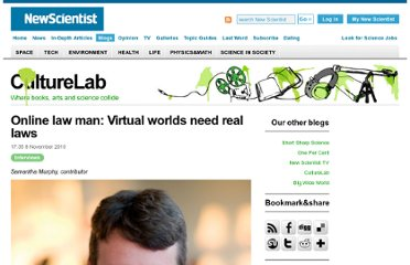 http://www.newscientist.com/blogs/culturelab/2010/11/online-law-man-virtual-worlds-need-real-laws.html