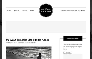 http://www.marcandangel.com/2010/11/01/60-ways-to-make-life-simple-again/