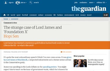 http://www.guardian.co.uk/commentisfree/2010/nov/03/strange-case-lord-james-foundation-x