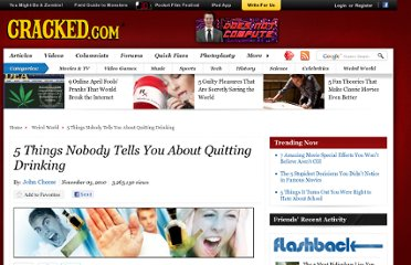 http://www.cracked.com/article_18824_5-things-nobody-tells-you-about-quitting-drinking.html