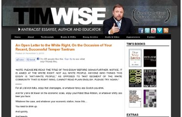 http://www.timwise.org/2010/11/an-open-letter-to-the-white-right-on-the-occasion-of-your-recent-successful-temper-tantrum/