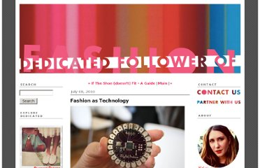 http://www.dedicated-follower.com/dedicated_follower_of_fas/2010/07/fashion-as-technology.html