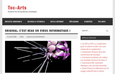 http://toc-arts.org/blog/2008/04/12/original-cest-beau-un-virus-informatique/