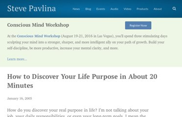 http://www.stevepavlina.com/blog/2005/01/how-to-discover-your-life-purpose-in-about-20-minutes/