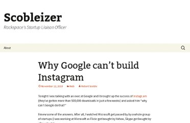 http://scobleizer.com/2010/11/12/why-google-cant-build-instagram/