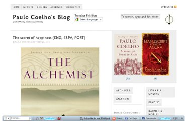 http://paulocoelhoblog.com/2010/10/30/the-secret-of-happiness-eng-espa-port/