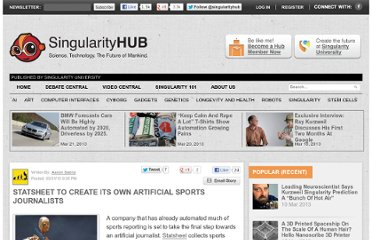 http://singularityhub.com/2010/03/31/statsheet-to-create-its-own-artificial-sports-journalists/
