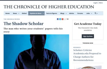 http://chronicle.com/article/The-Shadow-Scholar/125329/