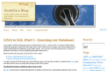 http://weblogs.asp.net/scottgu/archive/2007/06/29/linq-to-sql-part-3-querying-our-database.aspx