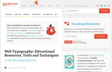 http://www.smashingmagazine.com/2010/11/16/web-typography-100-educational-resources-tools-and-techniques/