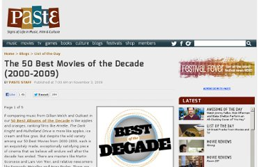 http://www.pastemagazine.com/blogs/lists/2009/11/50-best-movies-of-the-decade-2000-2009.html