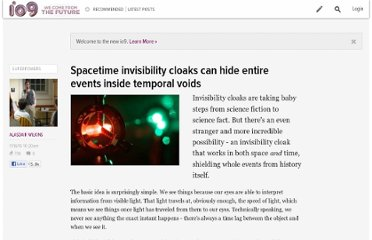http://io9.com/5691060/spacetime-invisibility-cloaks-can-hide-entire-events-inside-temporal-voids