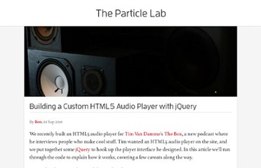 http://neutroncreations.com/blog/building-a-custom-html5-audio-player-with-jquery/