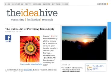http://theideahive.com/2010/07/the-subtle-art-of-provoking-serendipity/