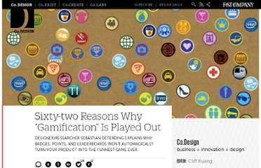http://www.fastcodesign.com/1662656/sixty-two-reasons-why-gamification-is-played-out