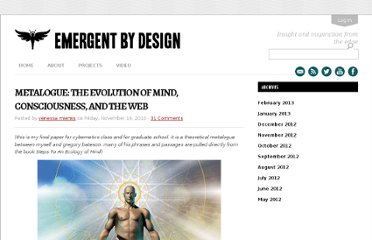 http://emergentbydesign.com/2010/11/19/metalogue-the-evolution-of-mind-consciousness-and-the-web/