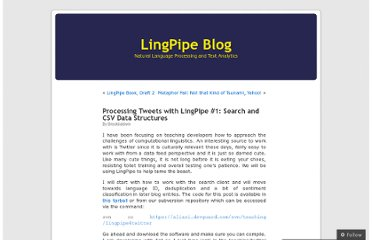 http://lingpipe-blog.com/2010/11/16/processing-tweets-with-lingpipe-search-and-csv-data-structures/