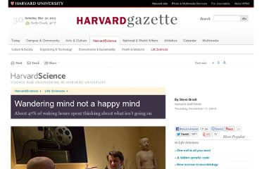 http://news.harvard.edu/gazette/story/2010/11/wandering-mind-not-a-happy-mind/