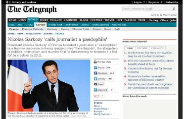 http://www.telegraph.co.uk/news/worldnews/europe/france/8152840/Nicolas-Sarkozy-calls-journalist-a-paedophile.html