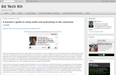 http://edtechkit.blogspot.com/2010/11/teachers-guide-to-using-audio-and.html