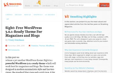 http://www.smashingmagazine.com/2010/11/24/sight-free-wordpress-3-0-1-ready-theme-for-magazines-and-blogs/