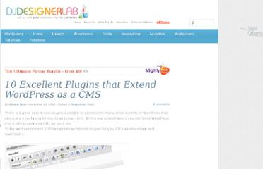 http://djdesignerlab.com/2010/11/25/10-excellent-plugins-that-extend-wordpress-as-a-cms/
